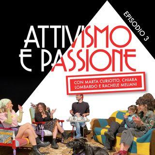 Ep.3: Attivismo e Passione con Marta Futura Curiotto, Chiara Lombardo e Rachele Meliani