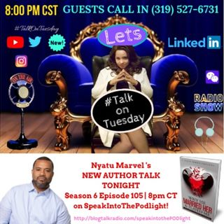 SpeakIntoThePODLight S6 Ep105 Intro's New Author: Nyatu Marvel on Debut Book
