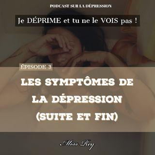 Episode 3: Les Symptômes De La Dépression (fin)
