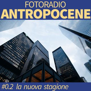 Fotoradio / ANTROPOCENE #0.2 New Season!