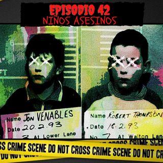 # 42 - Niños asesinos