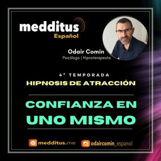 #114 Hipnosis para Atraer Confianza en uno Mismo | Hipnosis de Atracción | Odair Comin