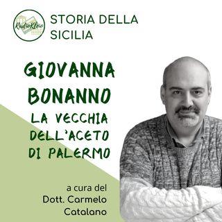Storia della Sicilia: Giovanna Bonanno, la Vecchia dell'Aceto di Palermo