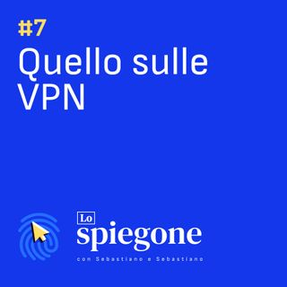 07. Quello sulle VPN