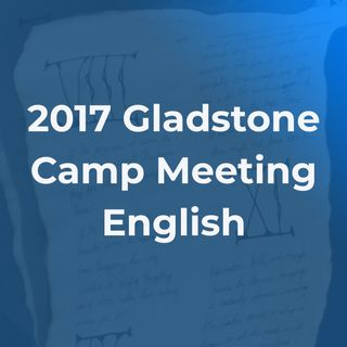 2017 Gladstone Camp Meeting - English