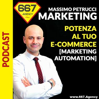 12> Dai potenza al tuo e-Commerce con la Marketing Automation (introduzione)