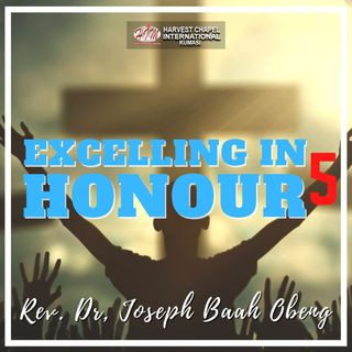 Excelling in Honour - Part 5
