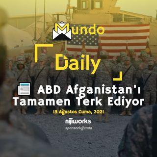 📰 ABD Afganistan'ı Tamamen Terk Ediyor