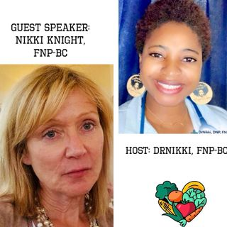 Healthy Diet and Nutrition Tips with Nikki Knight, FNP-BC (Guest speaker)