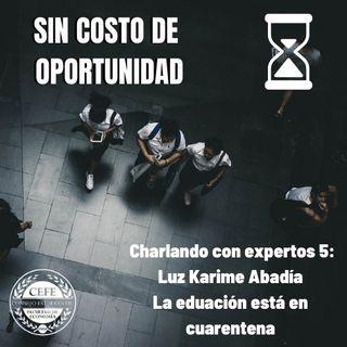 Charlando con Expertos 5: Luz Karime Abadía, la educación está en cuarentena