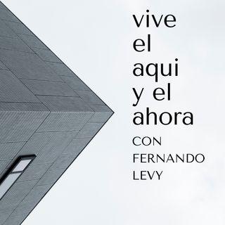 EPISODIO 32- VIVE EL AQUI Y EL AHORA