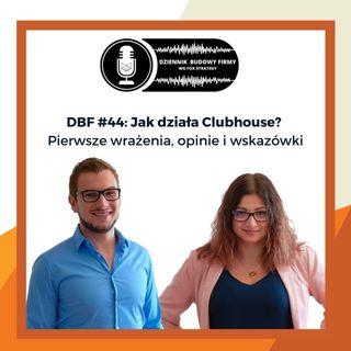 DBF #44: Jak działa Clubhouse? Pierwsze wrażenia, opinie i wskazówki [BIZNES] [MARKETING]