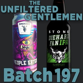 Batch197: Stone Diehard IPA & Drekker Brewing People Eater