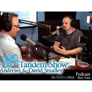 The Dogma Debate Tandem Show: Seth Andrews & David Smalley