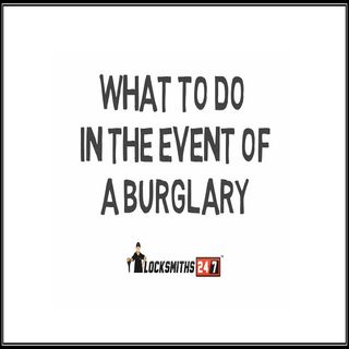 What To Do In The Event Of A Burglary