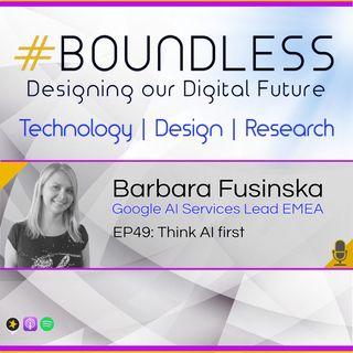 EP49: Barbara Fusinska, Google AI Services Lead EMEA: Think AI first