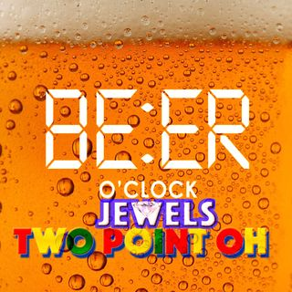 Jewels Two Point Oh / Episode 77 / Tomorrowland / Disney / Time Travel / Craft Beer / Beer Me / Craft Not Crap