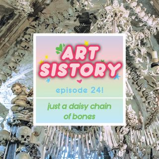 Ep 24: Just a Daisy Chain of Bones