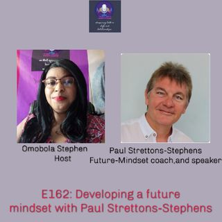 E162: Developing A Future Mindset With Paul Strettons-Stephens