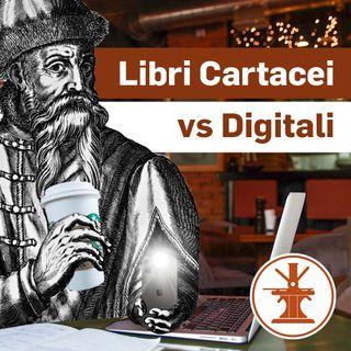 Libri Cartacei vs Digitali - Ep. 16 (1x16)