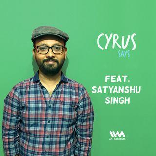 Ep. 286: Feat. Satyanshu Singh