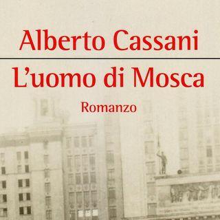 """Alberto Cassani """"L'uomo di Mosca"""""""