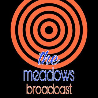 The Meadows Broadcast 22.05.2020