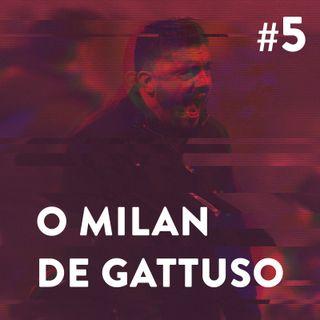 #5 - O Milan de Gattuso