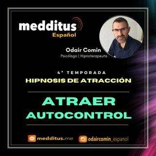 #120 Hipnosis para Atraer Autocontrol | Hipnosis de Atracción | Odair Comin