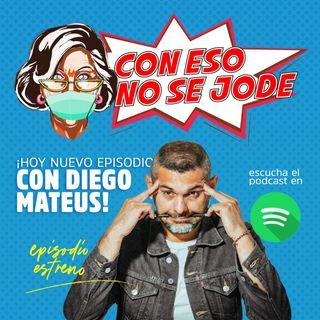 EP 09 - HUMOR EN TIEMPOS DE CORONAVIRUS CON DIEGO MATEUS