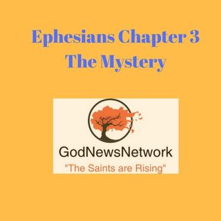 2018 0218 Ephesians Chapter 3 The Mystery