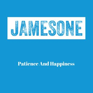 Patience And Happiness