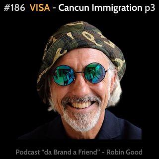 VISA Miami 3: Immigration Cancun