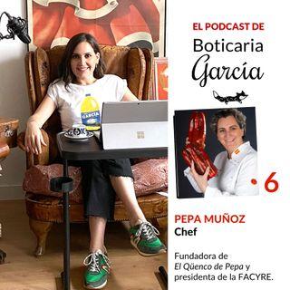 """#6. Entrevista a Pepa Muñoz, chef de """"El Qüenco de Pepa"""" y presidenta de la FACYRE"""