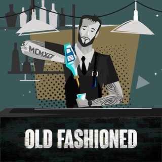 Ep.6 Old Fashioned