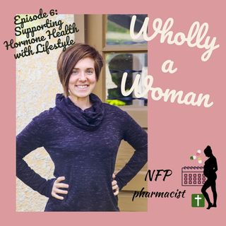 Episode 6 - Supporting Hormone Health with Lifestyle