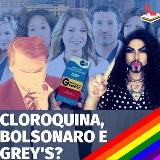 #66 Doutora Drag - Ensaio clínico, Grey's Anatomy, Cloroquina e Bolsonaro: o que tem a ver?