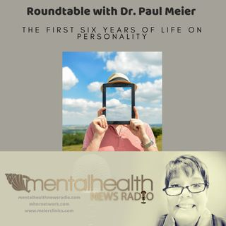 Roundtable with Dr. Paul Meier: The First Six Years of Life on Personality
