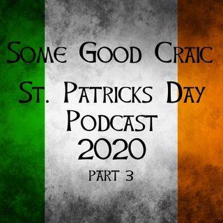 SOME GOOD CRAIC - St. Patricks Day Podcast 2020 part 3