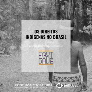 #20 - Os direitos indígenas no Brasil