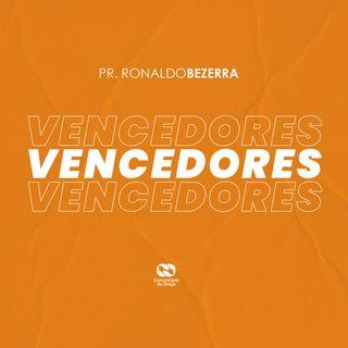 VENCEDORES // pr. Ronaldo Bezerra
