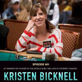 #61 Kristen Bicknell: #7 Ranked GPI Player in the World & $8.7 Million in Tourney Cashes