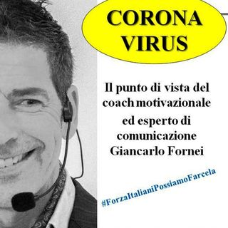 Corona Virus - il punto di vista di Giancarlo Fornei!