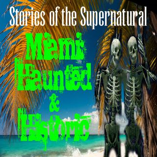 Miami: Haunted and Historic | Podcast