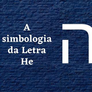 O Simbolismo da Letra He ה no Hebraico Bíblico