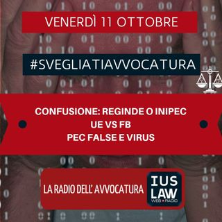 CONFUSIONE: REGINDE O INIPEC – UE VS FB – PEC FALSE E VIRUS – #SvegliatiAvvocatura