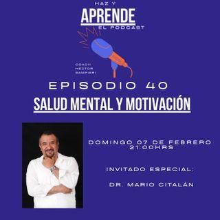"""Episodio #040 """"Salud mental y motivacion"""""""