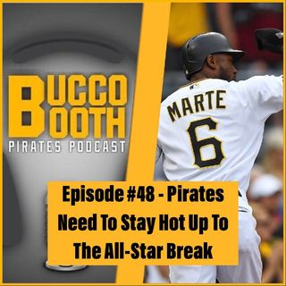 Pirates Need To Stay Hot Up To The All-Star Break