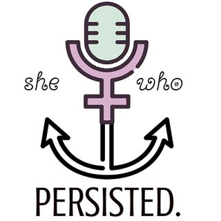 She Who Persisted