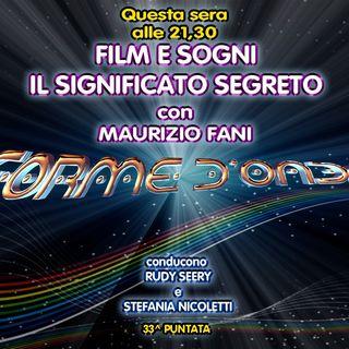 Forme d'Onda - Maurizio Fani - Film e Sogni: il significato segreto - 13-06-2019